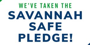 More than 600 Area Businesses Take the Savannah Safe Pledge