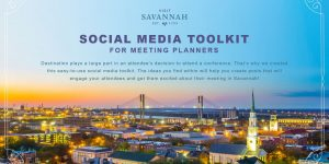 Visit Savannah Destination Services Team Creates New Social Media Toolkit for Meeting Planners