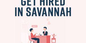 Get Hired In Savannah