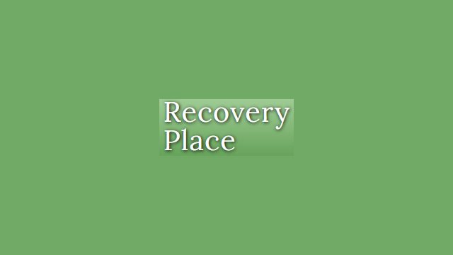 Recovery Place